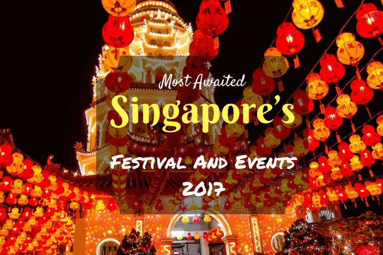 Most awaited Singapore's Festival and Events 2017