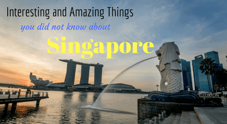 Things you did not know about Singapore