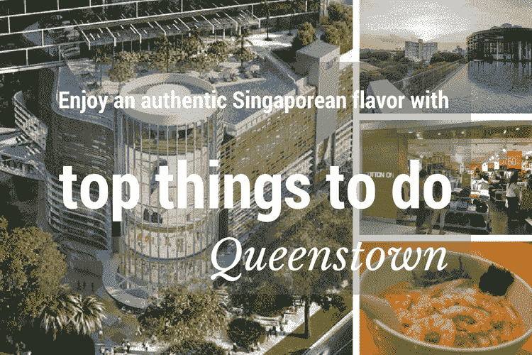 Top Things to do in Queenstown, Singapore