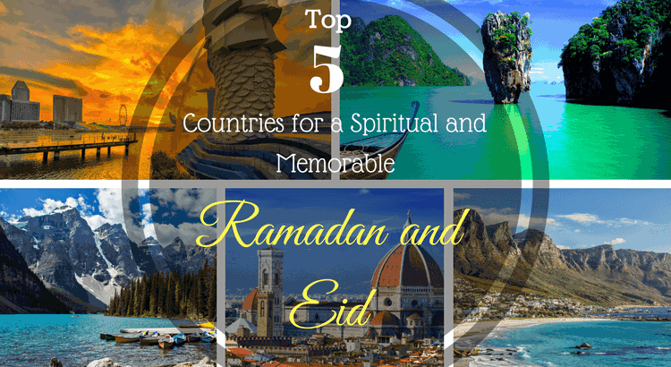 Countries for a Spiritual and Memorable Ramadan and Eid